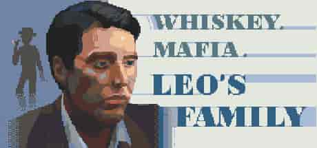 Whiskey.Mafia. Leo's Family